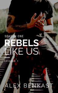 Book Cover of Rebels Like Us Season 1 Episode 1