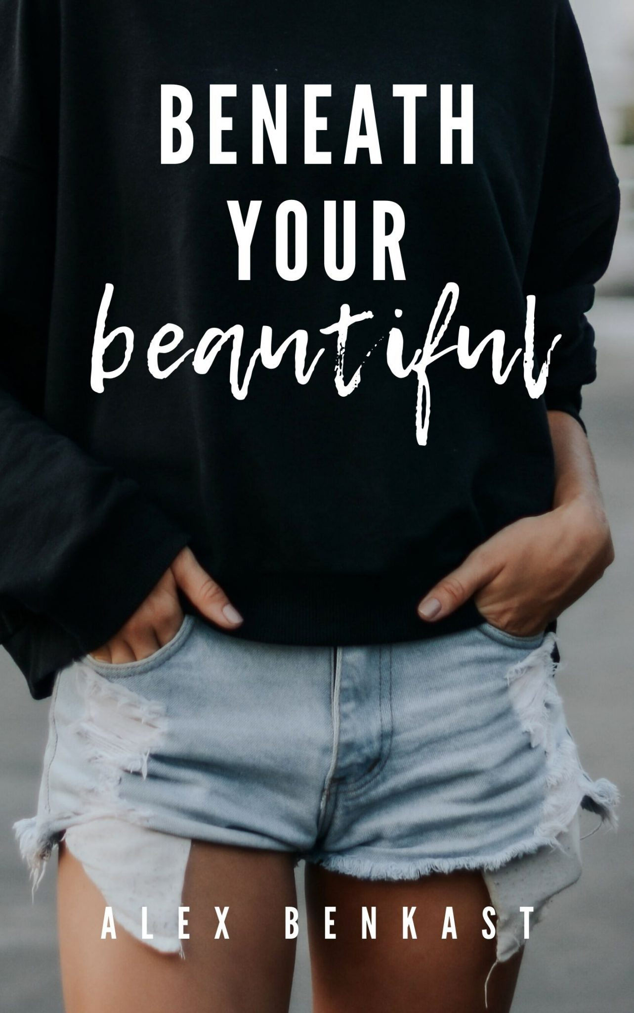 Book Cover of Beneath Your Beautiful - Rebels Like Us Book 4 by Alex Benkast