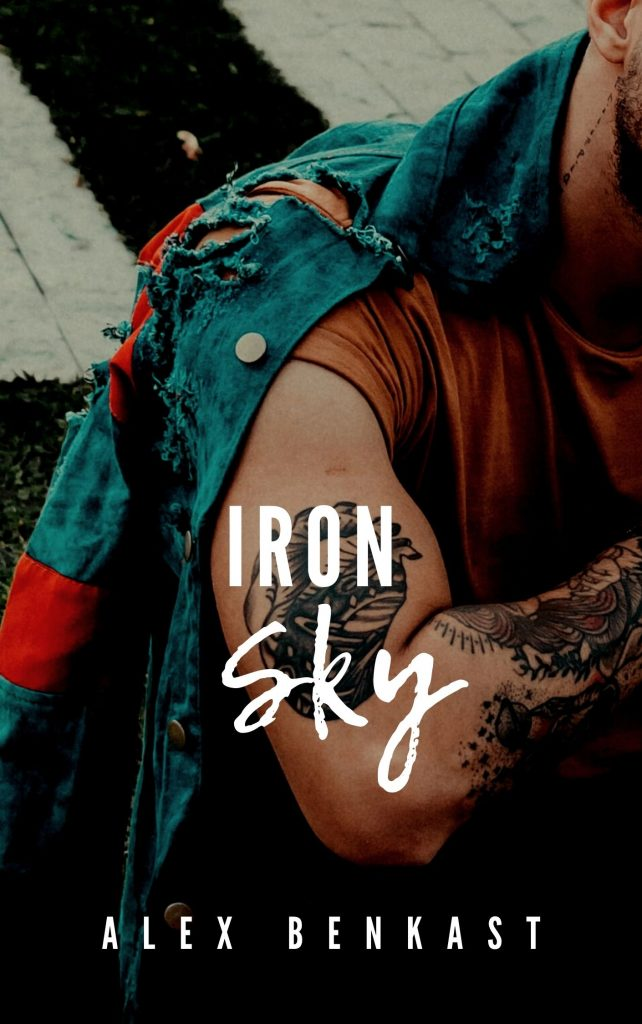 Book Cover of Iron Sky - Rebels Like Us Book 2 by Alex Benkast