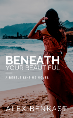 Book Cover of Beneath Your Beautiful by Alex Benkast